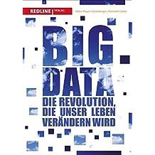 Big Data: Die Revolution, die unser Leben verändern wird (German Edition)