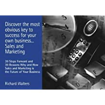 Discover the Most Obvious Key to Success for Your Small Business: Sales and Marketing by Richard Walters (1-Sep-2000) Paperback