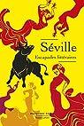 Séville, escapades littéraires par Laffont