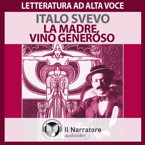 Racconti: La madre, Vino generoso | Italo Svevo