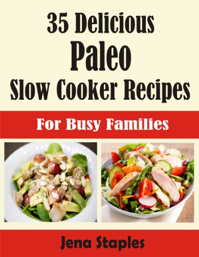35-delicious-paleo-slow-cooker-recipes-for-busy-families-english-edition