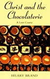 Christ and the Chocolaterie: A Lent Course
