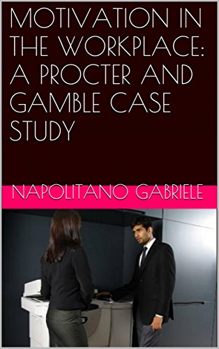 motivation-in-the-workplace-a-procter-and-gamble-case-study-english-edition
