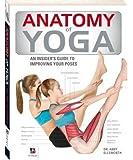 Anatomy of Yoga (The Anatomy Series)