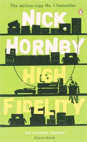 High Fidelity: Written by Nick Hornby, 2005 Edition, (Open Market ed) Publisher: Penguin [Paperback]