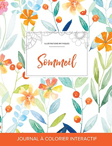 Journal de Coloration Adulte: Sommeil (Illustrations Mythiques, Floral Printanier) par Courtney Wegner