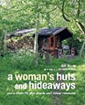 A Woman's Huts and Hideaways: More Th...