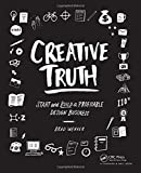 Creative Truth: Start & Build a Profitable Design Business by Brad Weaver (2016-02-23)