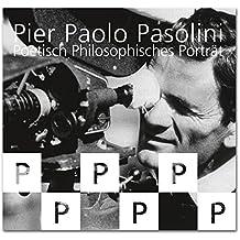 Pier Paolo Pasolini - Poetisch-Philosophisches Portrait