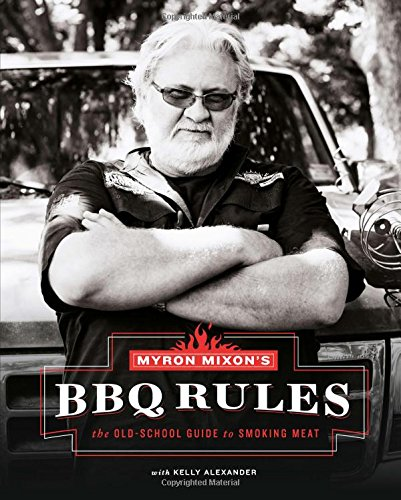 Myron Mixon's BBQ Rules: The Old-School Guide to Smoking Meat -