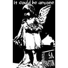 It Could Be Anyone