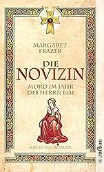 Die Novizin. Mord im Jahr des Herrn 1431: Historischer Kriminalroman (Schwester Frevisse ermittelt, Band 1)