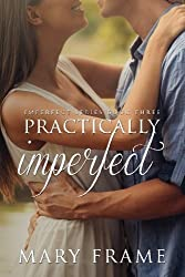 Practically Imperfect (Imperfect Series) (Volume 3) by Mary Frame (2016-04-23)