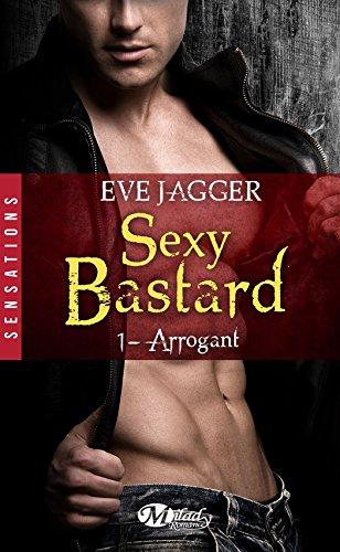 Arrogant: Sexy Bastard, T1