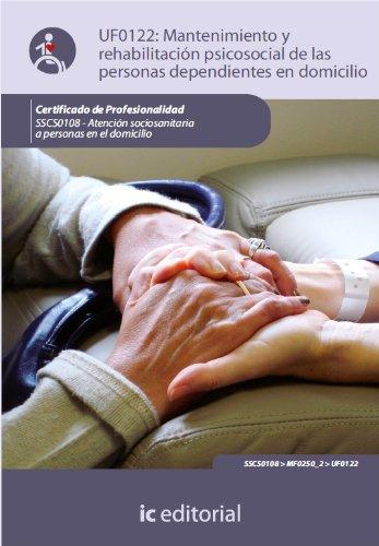 Descargar Libro Mantenimiento y rehabilitación psicosocial de las personas dependientes en domicilio. SSCS0108 de Virginia Moreno García