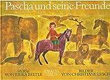Pascha und seine Freunde - Erika Beltle, Christiane Lesch