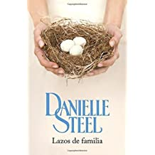 Lazos de familia: (Family Ties--Spanish-language Edition) (Spanish Edition) by Steel, Danielle (2015) Paperback