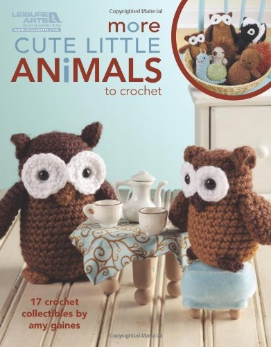 Portada del libro More Cute Little Animals to Crochet: 17 Crochet Collectibles by Amy Gaines (1-May-2010) Paperback