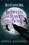 Between the Raven & the Dove (Witchwork 1)