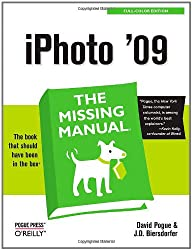 iPhoto '09: The Missing Manual (Missing Manuals)