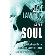 Supersoul: A Radical Worldview for a New Consciousness  (Supersoul)