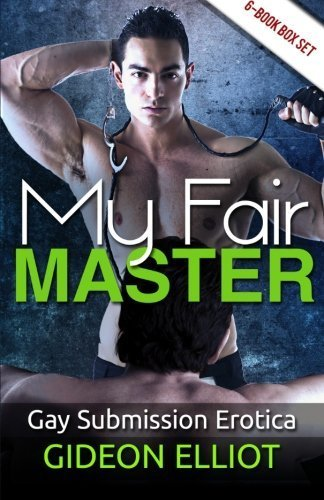My Fair Master: Gay Submission Erotica by Elliot, Gideon (2014) Paperback