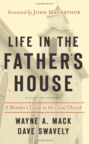 Life in the Father's House: A Member's Guide to the Local Church