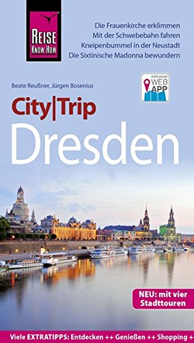 Reise Know-How CityTrip Dresden: Reiseführer mit Stadtplan, 4 Stadttouren und kostenloser Web-App