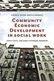 Community Economic Development in Social Work (Foundations of Social Work Knowledge Series)