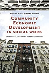 Community Economic Development in Social Work (Foundations of Social Work Knowledge Series) (English Edition)