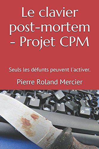 Le clavier post-mortem - Projet CPM: Seuls les défunts peuvent l'activer.