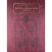 A Description of Indian and Oriental Armour: With an Introductory Sketch of the Military History of India