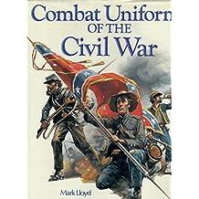 Combat Uniforms of the Civil War