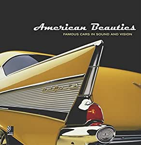 American Beauties - Famous Cars in Sound & Vision [4cd/Book]