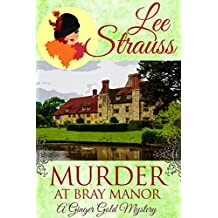 Murder at Bray Manor: a cozy historical mystery (A Ginger Gold Mystery Book 3) (English Edition)