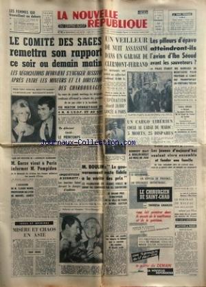 NOUVELLE REPUBLIQUE (LA) [No 5632] du 22/03/1963 - LE COMITE DES SAGES - LES CONFLITS SOCIAUX -TONY PERKINS ET BRIGITTE BARDOT -ALGERIE / M. GORSE VIENT A PARIS INFORMER POMPIDOU -MISERE ET CHAOS EN ASIE PAR MENDE -L'ASSASSIN DE CLAUDE MOREL ARRETE -ARLETTTY ET ROBER HOSSEIN PRIX ORANGE -M. BOULIN ET LES PRIX -GRAND PRIX SCIENTIFIQUE A ALFRED KASTLER -KENNEDY IRAIT A BERLIN-OUEST -COLETTE RENARD ET LE BASKET -LES PILLEURS D'EPAVE ATTEINDRONT-ILS L'AVION D4IBN SEOUD AVANT LES SAUVETEURS par Collectif
