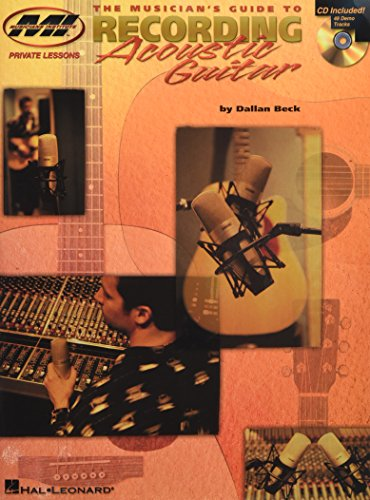 The Musician's Guide to Recording Acoustic Guitar (Private Lessons)