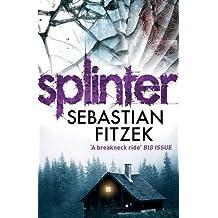 Splinter by Sebastian Fitzek (2012-11-01)