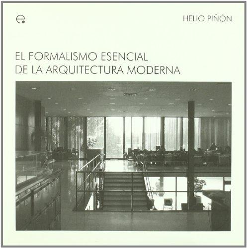 El formalismo esencial de la arquitectura moderna (M.A.M - Ideas Materials d'Arquitectura Moderna) por Helio Piñón Pallares
