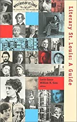 Literary St.Louis: A Guide by William H. Gass (2000-09-30)