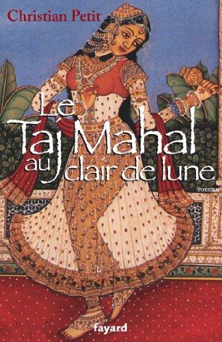 le-taj-mahal-au-clair-de-lune-litterature-francaise