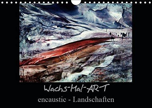 Preisvergleich Produktbild Wachs-Mal-ART encaustic Landschaften (Wandkalender 2019 DIN A4 quer): Meine Leidenschaft ist die WachsMalerei - auch Enkaustik genannt. (Monatskalender,  14 Seiten ) (CALVENDO Kunst)