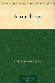 Aaron Trow (English Edition) par [Trollope, Anthony]