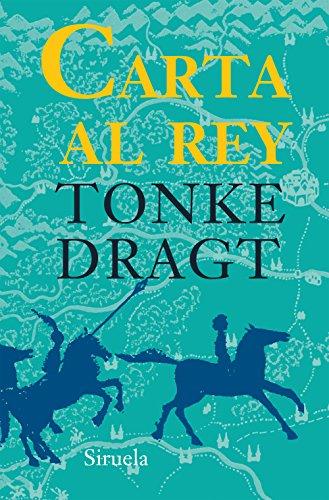 Carta Al Rey (Las Tres Edades) por Tonke Dragt