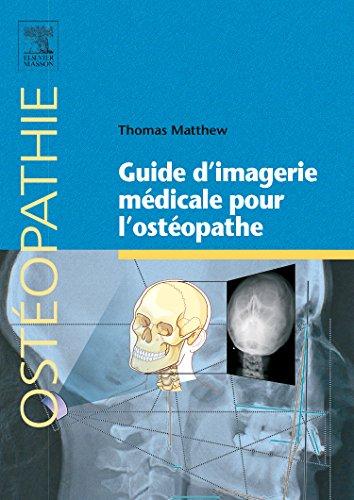 Guide d imagerie médicale pour l ostéopathe par Thomas Matthew