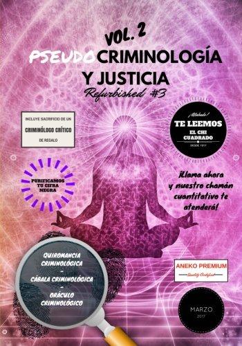 Criminología y Justicia: Refurbished Vol. 2, 3 por Rebeca Cordero