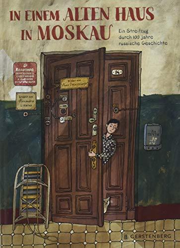 In einem alten Haus in Moskau: Ein Streifzug durch 100 Jahre russische Geschichte (Hauses Geschichte Des)