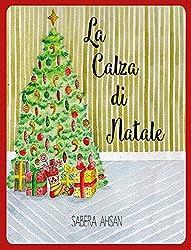 La Calza di Natale                                                                                               (Italian Edition)