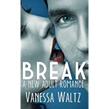 Break (Billionaire New Adult Romance) by Vanessa Waltz (2014-02-14)