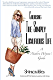 Choosing the Simply Luxurious Life: A Modern Woman's Guide (English Edition)